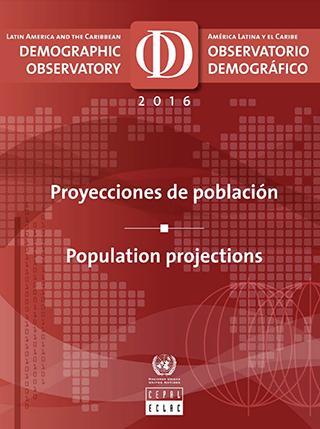 Observatorio Demográfico de América Latina 2016: Proyecciones de población = Demographic Observatory of Latin America 2016 : Population projections