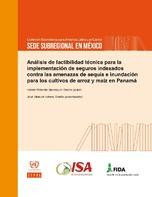 Análisis de factibilidad técnica para la implementación de seguros indexados contra las amenazas de sequía e inundación para los cultivos de arroz y maíz en Panamá