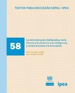 La Administración Deliberativa: de la eficacia y la eficiencia a la inteligencia, y de la burocracia a la innovación