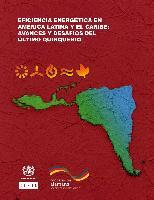 Eficiencia energética en América Latina y el Caribe: avances y desafíos del último quinquenio