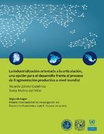 La industrialización orientada a la articulación, una opción para el desarrollo frente al proceso de fragmentación productiva a nivel mundial