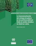 La transversalización del enfoque de género en las políticas públicas frente al cambio climático en América Latina