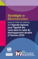 Stratégie de Montevideo pour la mise en oeuvre de l'Agenda régional pour l'égalité des sexes dans le cadre du développement durable à l'horizon 2030