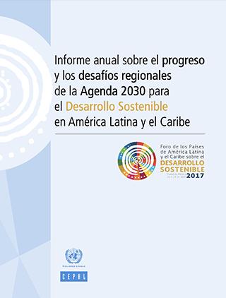 Informe anual sobre el progreso y los desafíos regionales de la Agenda 2030 para el Desarrollo Sostenible en América Latina y el Caribe