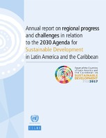 Annual report on regional progress and challenges in relation to the 2030 Agenda for Sustainable Development in Latin America and the Caribbean