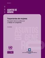 Trayectorias de mujeres: educación técnico-profesional y trabajo en la Argentina
