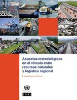 Aspectos metodológicos en el vínculo entre recursos naturales y logística regional