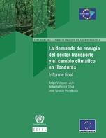 La demanda de energía del sector transporte y el cambio climático en Honduras: informe final