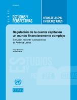 Regulación de la cuenta capital en un mundo financieramente complejo: evolución reciente y perspectivas en América Latina