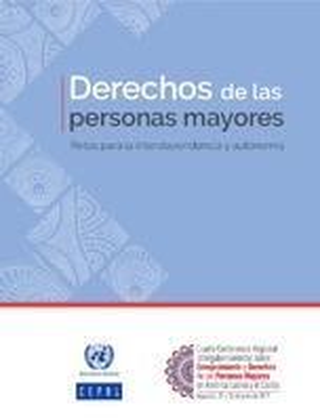 Derechos de las personas mayores: retos para la interdependencia y autonomía