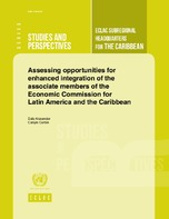 Assessing opportunities for enhanced integration of the associate members of the Economic Commission for Latin America and the Caribbean