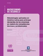Metodologías aplicadas en América Latina para anticipar demandas de las empresas en materia de competencias técnicas y profesionales