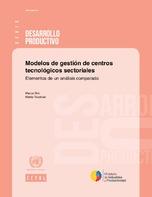 Modelos de gestión de centros tecnológicos sectoriales: elementos de un análisis comparado