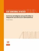 Acciones estratégicas para profundizar la integración económica en Centroamérica