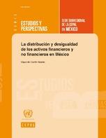La distribución y desigualdad de los activos financieros y no financieros en México