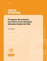 El impacto del comercio con China en los mercados laborales locales de Chile