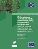 Efectos potenciales de un impuesto al carbono sobre el producto interno bruto en los países de América Latina: estimaciones preliminares e hipotéticas a partir de un metaanálisis y una función de transferencia de beneficios