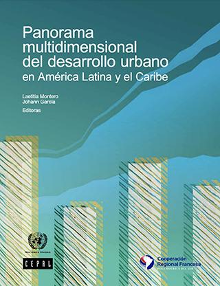Panorama multidimensional del desarrollo urbano en América Latina y el Caribe