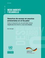 Derechos de acceso en asuntos ambientales en el Ecuador: hacia el desarrollo de una actividad minera respetuosa del entorno y las comunidades