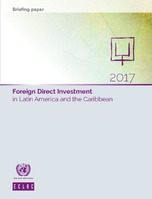 Foreign Direct Investment in Latin America and the Caribbean 2017. Briefing paper