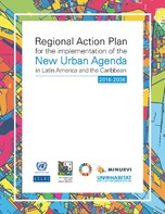 Regional Action Plan for the implementation of the New Urban Agenda in Latin America and the Caribbean 2016-2036