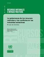 La gobernanza de los recursos naturales y los conflictos en las industrias extractivas: el caso de Colombia