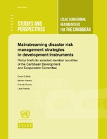 Mainstreaming disaster risk management strategies in development instruments: Policy briefs for selected member countries of the Caribbean Development and Cooperation Committee