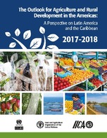 The Outlook for Agriculture and Rural Development in the Americas: A Perspective on Latin America and the Caribbean 2017-2018