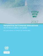 Perspectivas del Comercio Internacional de América Latina y el Caribe 2017: recuperación en un contexto de incertidumbre