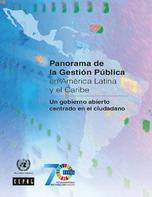 Panorama de la gestión pública en América Latina y el Caribe: un gobierno abierto centrado en el ciudadano
