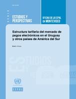 Estructura tarifaria del mercado de pagos electrónicos en el Uruguay y otros países de América del Sur