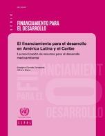 El financiamiento para el desarrollo en América Latina y el Caribe: la movilización de recursos para el desarrollo medioambiental