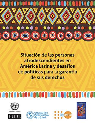 Situación de las personas afrodescendientes en América Latina y desafíos de políticas para la garantía de sus derechos