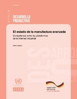 El estado de la manufactura avanzada: competencia entre las plataformas de la Internet industrial