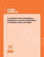 La situación de las estadísticas, indicadores y cuentas ambientales en América Latina y el Caribe