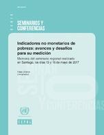 Indicadores no monetarios de pobreza: avances y desafíos para su medición