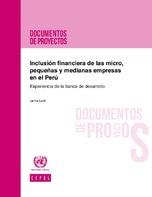 Inclusión financiera de las micro, pequeñas y medianas empresas en el Perú: experiencia de la banca de desarrollo