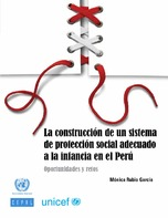 La construcción de un sistema de protección social adecuado a la infancia en el Perú: oportunidades y retos