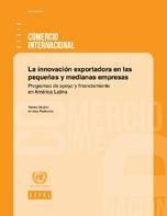 La innovación exportadora en las pequeñas y medianas empresas: programas de apoyo y financiamiento en América Latina