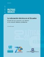 La educación técnica en el Ecuador: el perfil de sus usuarios y sus efectos en la inclusión laboral y productiva