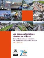 Las cadenas logísticas mineras en el Perú: oportunidades para una explotación más sostenible de los recursos naturales