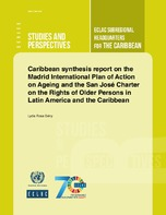 Caribbean synthesis report on the Madrid International Plan of Action on Ageing and the San José Charter on the Rights of Older Persons in Latin America and the Caribbean