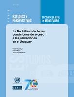 La flexibilización de las condiciones de acceso a las jubilaciones en el Uruguay