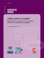 ¿Quién cuida en la ciudad?: oportunidades y propuestas en los municipios de Boyeros y Guanabacoa (La Habana)