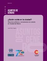 ¿Quién cuida en la ciudad?: recursos públicos y necesidades de cuidado en Ciudad de México