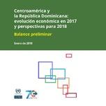 Centroamérica y la República Dominicana: evolución económica en 2017 y perspectivas para 2018. Balance preliminar