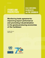 Monitoring trade agreements: improving export performance and promoting industrialization in the goods-producing economies of the Caribbean