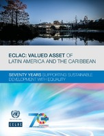 ECLAC: valued asset of Latin America and the Caribbean. Seventy years supporting sustainable development with equality