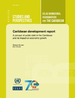 Caribbean development report: A perusal of public debt in the Caribbean and its impact on economic growth