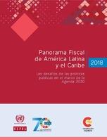 Panorama Fiscal de América Latina y el Caribe 2018: los desafíos de las políticas públicas en el marco de la Agenda 2030